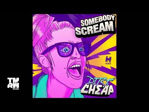Dirt Cheap - Somebody Scream (Original Mix)