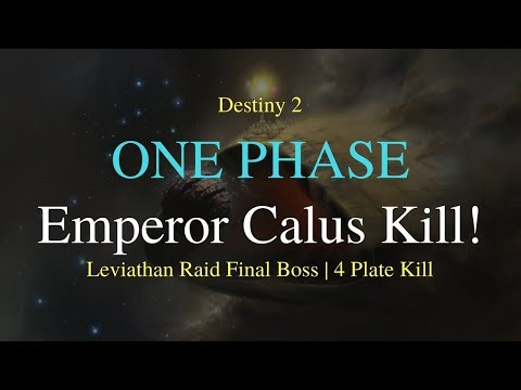 ONE PHASE Emperor Calus Kill - Leviathan Raid Final Boss (4 Plate Kill)
