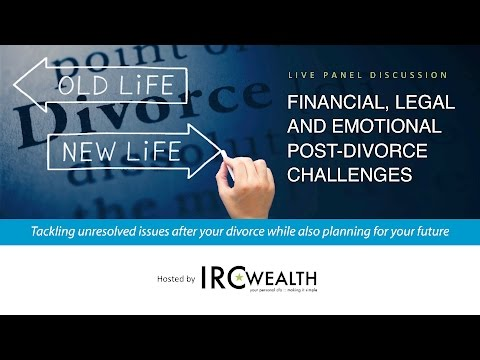 Live Panel: Financial, Legal and Emotional Post-Divorce Challenges