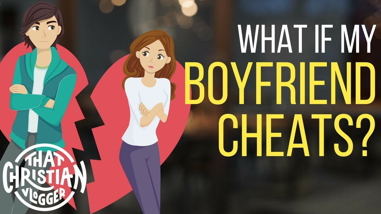 what to say when your boyfriend cheats on you