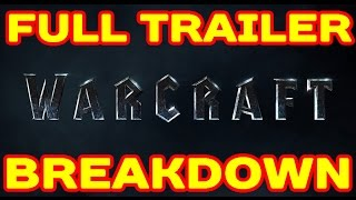 WARCRAFT MOVIE: FULL Trailer BREAKDOWN !!