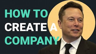 How to Create a Comṗany | Elon Musk's 5 Rules