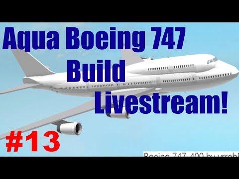 Roblox: Live Stream | Aqua Boeing 747 Build | Part #13
