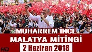 Muharrem İnce Malatya Mitingi - 2 Haziran 2018