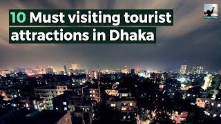 10 Must visiting tourist attractions in Dhaka..Bangladesh