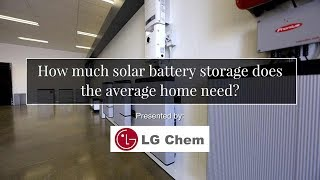 How much solar battery storage does the average home need?