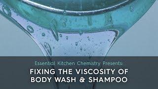 Fixing the Viscosity of Body Wash & Shampoo