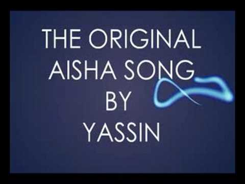 THE ORIGINAL AISHA SONG  YASSIN