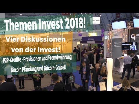 Invest 2018 - Bitcoin Pfändung, Bitcoin GmbH, Provisionen bei P2P-Krediten und Fremdwährungen!
