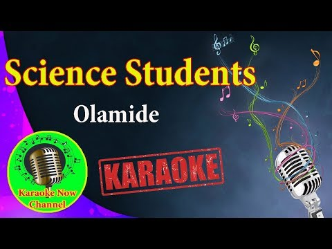[Karaoke] Science Students- Olamide- Karaoke Now