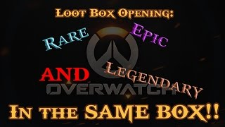 Overwatch Closed Beta - Rare, Epic, and Legendary in ONE Loot Box