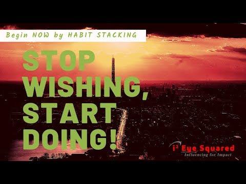 Stop Wishing and Start Doing!