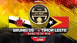 BRUNEI DS VS TIMOR LESTE (FT : 1-2) - AFF MNC Futsal Championship 2018