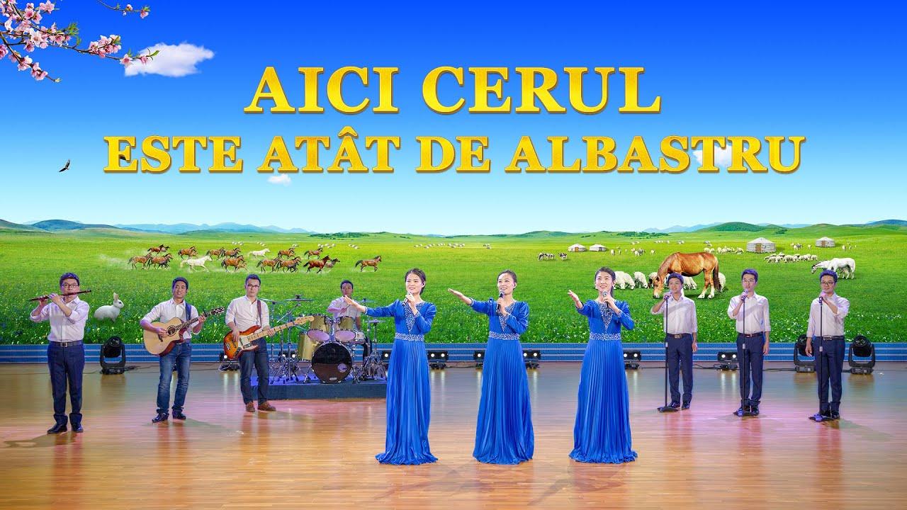 """Cântec de laudă """"Aici cerul este atât de albastru"""" Împărăția lui Hristos a venit"""
