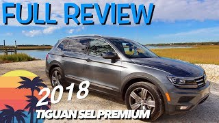 NEW 2018 VW Tiguan SEL Premium - REVIEW @ Bowens Island, SC | New Features with CHAD!!