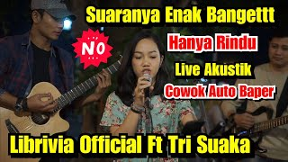 Hanya Rindu Andmesh - Tri Suaka ft Librivia Official