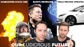 Ep 43 - Elon's brain computers, Tesla updates pricing again, and StarHoppers static fire