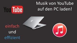 Musik effizient und einfach von YouTube auf PC laden | Automatisch in iTunes importieren | Tutorial