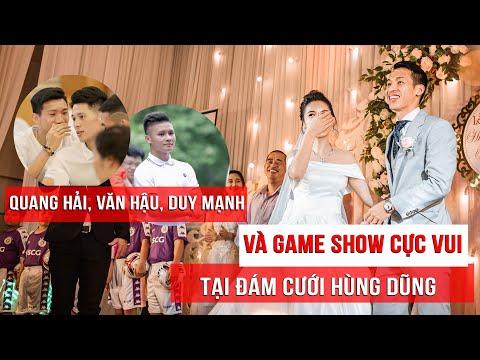 Chết cười với Quang Hải, Văn Hậu, Duy Mạnh ở Game Show đầy hài hước trong đám cưới Hùng Dũng