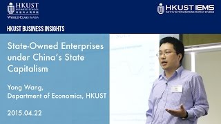 Yong Wang: State-Owned Enterprises under China's State Capitalism