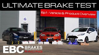 EBC's Ultimate Brake Test | Ep.1 – Vehicle and Product Overview