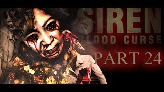 Siren Blood Curse HD Walkthrough With That Crazy Commentary Son! Part 24