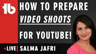 🔴 How to Prepare for a Successful Video Shoot - Hosted by Salma Jafri