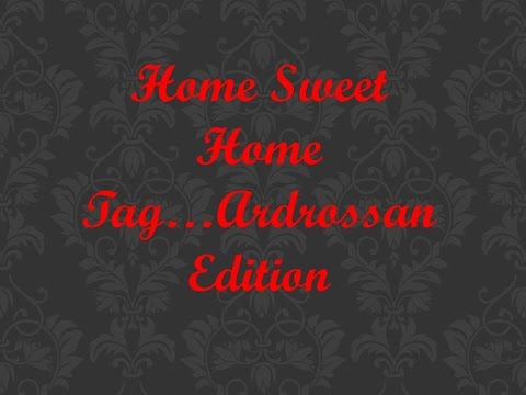 Home Sweet Home Tag...Ardrossan Edition