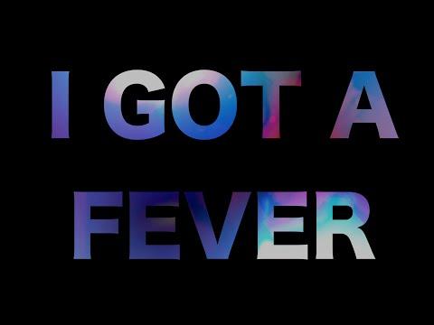 I Got A Fever - Lyric Video