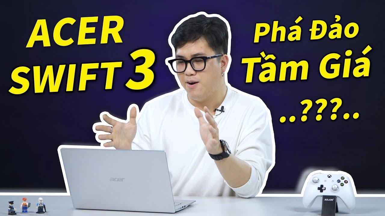 (Review) Acer Swift 3 - Laptop Ultrabook Phá Đảo Hiệu Năng - Tầm Giá...!!! #LaptopAZ
