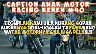 Caption Anak Motor Racing (Status wa/status foto)- Quotes Remaja Part 40