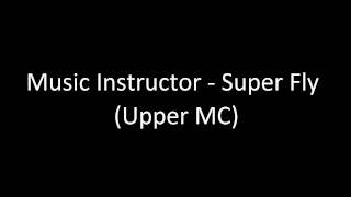 Watch Music Instructor Super Fly video