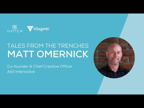 Tales from the Trenches: Matt Omernick, Co-founder & Chief Creative Officer, Akili Interactive