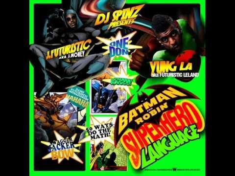 DJ SPINZ-J.FUTURISTIC & YUNG LA-BATMAN ROBIN SUPER HERO LANGUAGE-22-SHAWTY FUTURISTIC