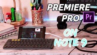Running Adobe Premiere Pro on Samsung Note 9?!? Using windows on Samsung DeX