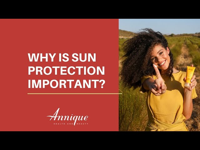 Why is sun protection important?