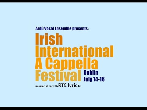 Irish International A Cappella Festival