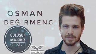 Osman Değirmenci - Gülüşün Bana Güneş Olsun