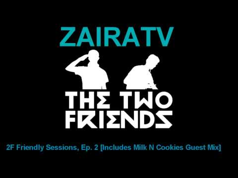2F Friendly Sessions, Ep. 2 [Includes Milk N Cookies Guest Mix]