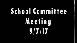 School Committee Meetnig 9/7/17