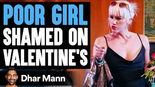 Poor Girl Shamed On Valentine's Day | Dhar Mann