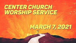 Worship Service - March 7, 2021