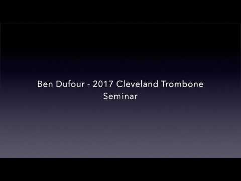 Ben Dufour Cleveland Trombone Seminar 2017 Application