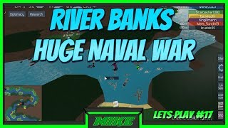 Roblox The Conquerors 3 Lets Play #17 River Bank Naval War | New TC3 Lets Plays On Roblox |