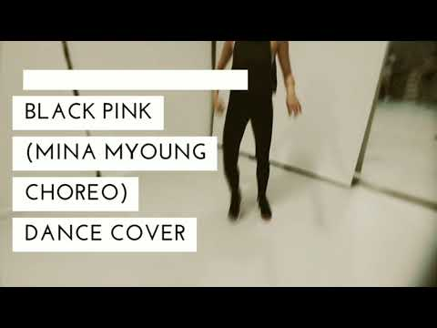Forever Young -Black Pink (Mina MYoung Choreo) Dance Cover
