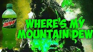 Where's My Mountain Dew (Reactor Godzilla Rage)