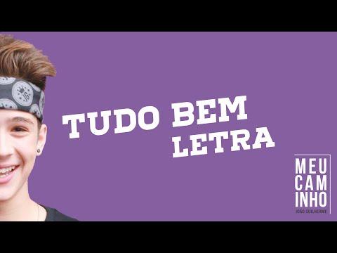 João Guilherme - Tudo Bem (Letra)
