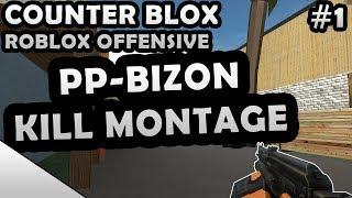 COUNTER-BLOX: ROBLOX OFFENSIVE PP-BIZON KILL MONTAGE #1