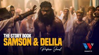 The Story Book: Samson Na Delilah 'Mapenzi Yalivyomponza Shujaa wa Mungu' (Season 02 Episode 16)