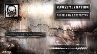 Adaro & Danny Scandal - For The Street (Regain Remix) [HD + HQ] [RIP]